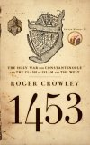 Crowley R. The Last Great Siege 1453. London: Faber and Faber, 2005. XV, 304 p.